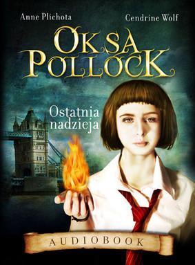 Anne Plichota, Cendrine Wolf - Oksa Pollock. Ostatnia nadzieja