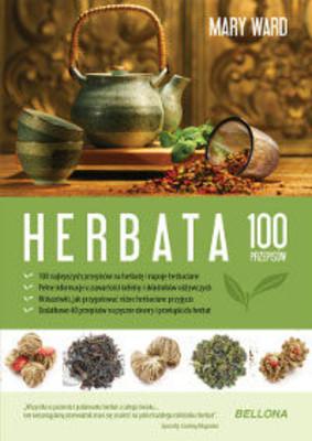 Mary Ward - Herbata. 100 przepisów