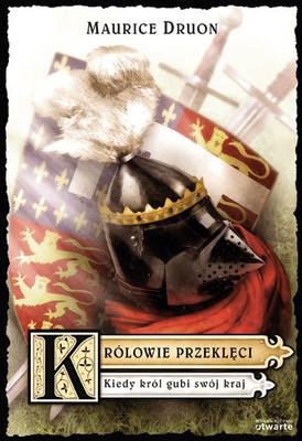 Maurice Druon - Królowie przeklęci. Kiedy król gubi kraj. Część VII