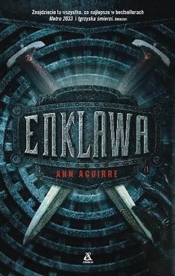 Ann Aguirre - Enklawa / Ann Aguirre - Enclave