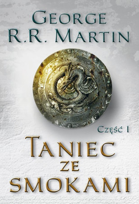 George R. R. Martin - Taniec ze smokami, Tom I / George R. R. Martin - A Dance with Dragons