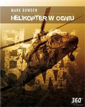 Mark Bowden - Helikopter w ogniu / Mark Bowden - Black Hawk Down