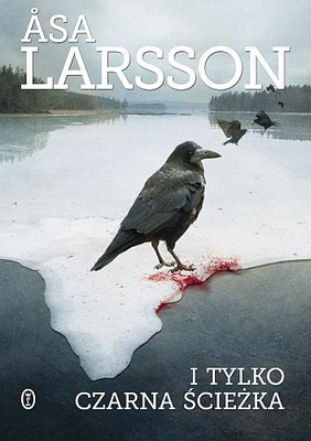 Asa Larsson - I tylko czarna ścieżka