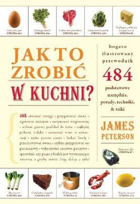 James Peterson - Jak to zrobić w kuchni?
