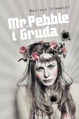 Mariusz Ziomecki - Mr. Pebble i Gruda