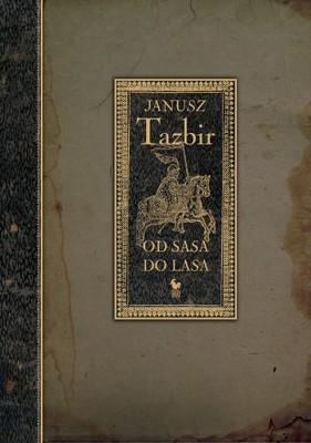 Janusz Tazbir - Od sasa do lasa