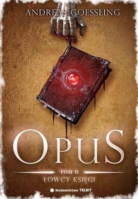 Andreas Goessling - Opus. Tom 2. Łowcy księgi