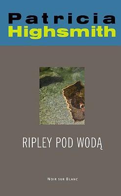 Patricia Highsmith - Ripley pod wodą