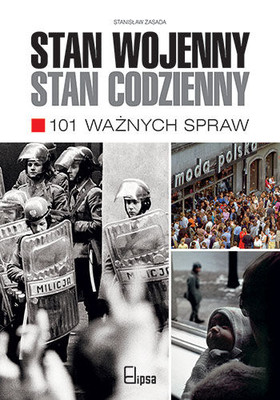 Stanisław Zasada - Stan wojenny - stan codzienny. 101 ważnych spraw