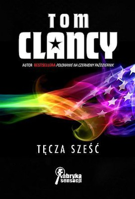 Tom Clancy - Tęcza sześć / Tom Clancy - Rainbow Six
