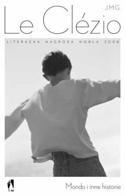 J.M.G. Le Clezio - Mondo i inne historie / J.M.G. Le Clezio - Mondo et autres histoires