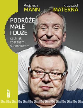 Wojciech Mann, Krzysztof Materna - Podróże małe i duże, czyli jak zostaliśmy światowcami