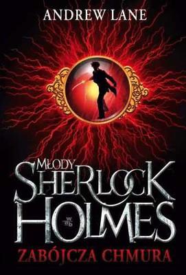 Andrew Lane - Młody Sherlock Holmes. Zabójcza chmura / Andrew Lane - Young Sherlock Holmes. Death Cloud