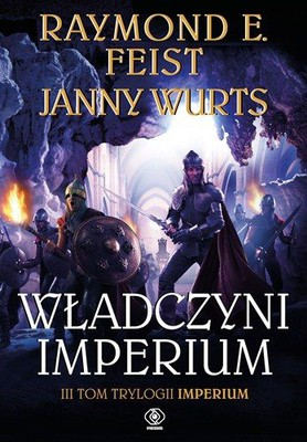 Raymond E. Feist, Janny Wurts - Władczyni imperium / Raymond E. Feist, Janny Wurts - Mistress of the Empire