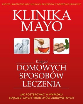 Klinika Mayo. Księga domowych sposobów leczenia