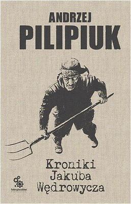 Andrzej Pilipiuk - Kroniki Jakuba Wędrowycza