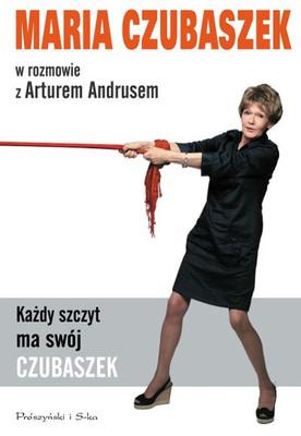 Maria Czubaszek, Artur Andrus - Każdy szczyt ma swój Czubaszek. Z Marią Czubaszek rozmawia Artur Andrus