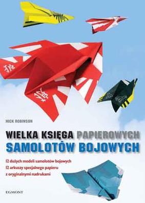 Nick Robinson - Księga papierowych samolotów bojowych