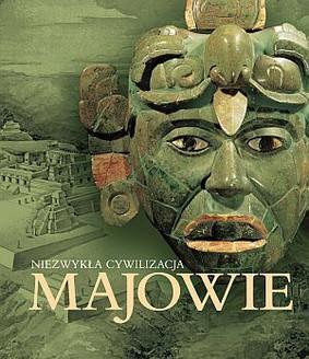 Majowie. Niezykła cywilizacja