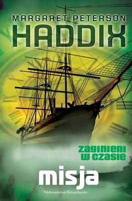 Margaret Peterson Haddix - Misja. Zaginieni w czasie