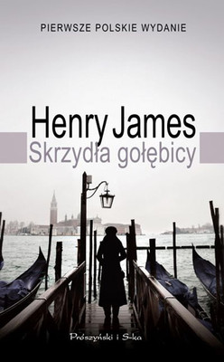Henry James - Skrzydła gołębicy / Henry James - The Wings of the Dove