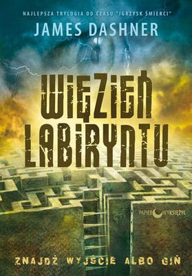 James Dashner - Więzień labiryntu / James Dashner - The Maze Runner