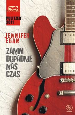 Jennifer Egan - Zanim dopadnie nas czas / Jennifer Egan - A visit from the goon squad