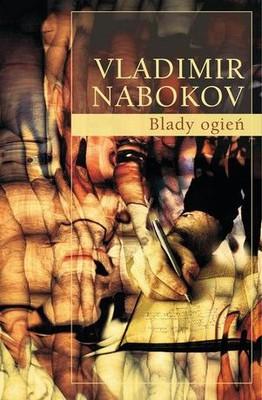 Vladimir Nabokov - Blady ogień / Vladimir Nabokov - Pale Fire
