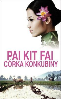 Pai Kit Fai - Córka konkubiny / Pai Kit Fai - The Concubine's Daughter