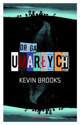 Kevin Brooks - Droga umarłych / Kevin Brooks - The Road of the Dead