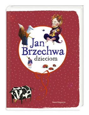 Jan Brzechwa - Jan Brzechwa dzieciom
