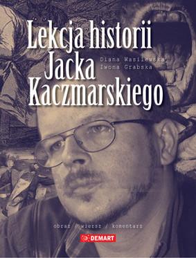 Diana Wasilewska, Iwona Grabska - Lekcja historii Jacka Kaczmarskiego
