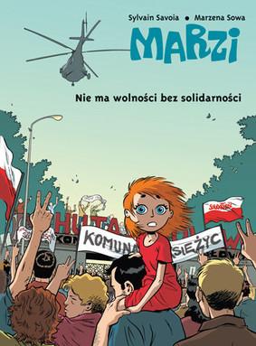Marzena Sowa - Marzi. Nie ma wolności bez Solidarności