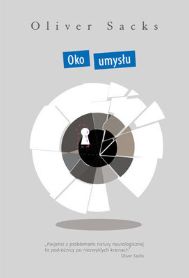 Oliver Sacks - Oko umysłu / Oliver Sacks - The Mind's Eye