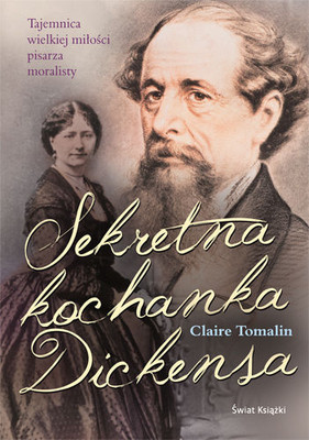 Claire Tomalin - Sekretna kochanka Dickensa / Claire Tomalin - The Invisible Woman: The Story of Nelly Ternan and Charles Dickens