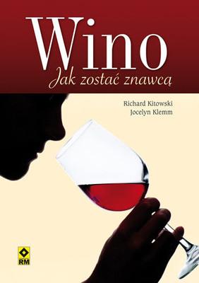 Richard Kitowski, Jocelyn Klemm - Wino. Jak zostać znawcą