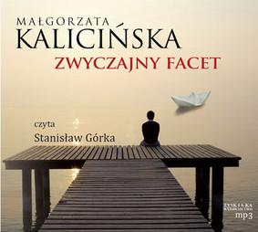 Małgorzata Kalicińska - Zwyczajny Facet