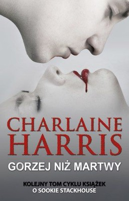 Charlaine Harris - Gorzej niż martwy / Charlaine Harris - From Dead To Worse