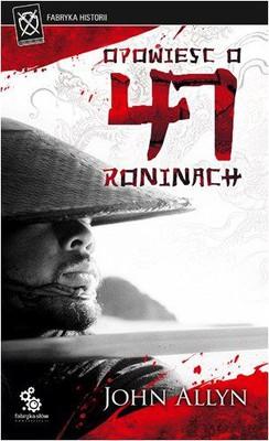 John Allyn - Opowieść o 47 Roninach / John Allyn - The Forty-Seven Ronin Story