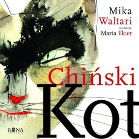 Mika Waltari, Maria Ekier - Chiński kot