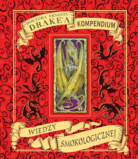 Dugald A. Steer - Kompendium wiedzy smokologicznej / Dugald A. Steer - Drake's Comprehensive Compendium of Dragonology