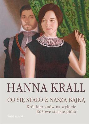 Hanna Krall - Co się stało z naszą bajką