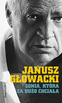 Janusz Głowacki - Sonia, która za dużo chciała. Wybór opowiadań