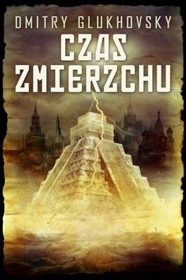 Dmitry Glukhovsky - Czas zmierzchu / Dmitry Glukhovsky - Сумерки времени