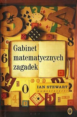 Ian Stewart - Gabinet zagadek matematycznych / Ian Stewart - Professor Stewart's Cabinet of Mathematical Curiosities