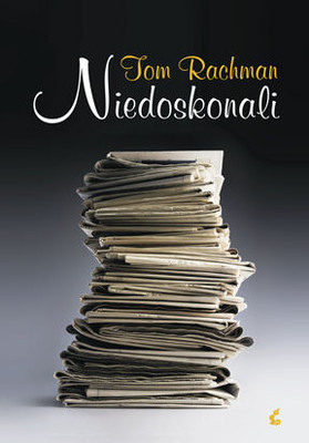 Tom Rachman - Niedoskonali / Tom Rachman - The Imperfectionists
