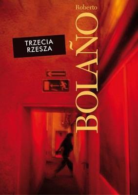 Roberto Bolaño - Trzecia Rzesza / Roberto Bolaño - El Tercer Reich