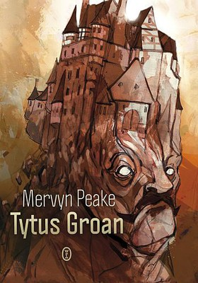 Mervyn Peake - Tytus Groan / Mervyn Peake - Titus Groan