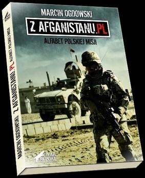 Marcin Ogdowski - Z Afganistanu.pl. Alfabet Polskiej misji