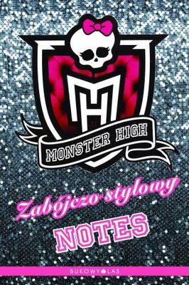 Abaghoul Harris - Monster High. Zabójczo stylowy notes